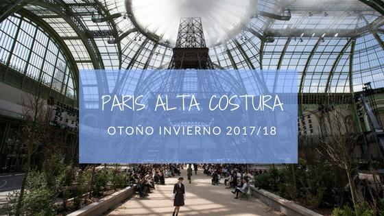 París alta costura otoño invierno 2017/2018