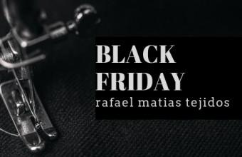Black Friday Tejidos Telas Rafael Matias